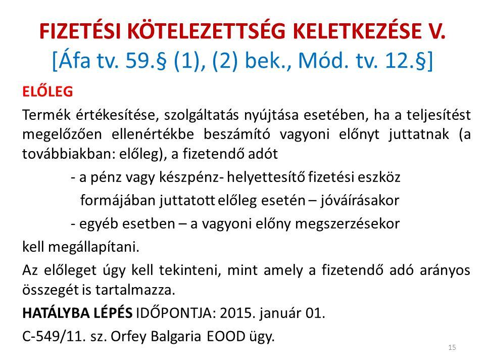 FIZETÉSI KÖTELEZETTSÉG KELETKEZÉSE V. [Áfa tv. 59. § (1), (2) bek
